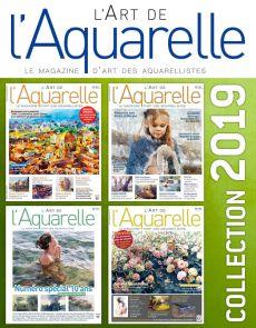 Collection 2019 complète - L'Art de l'Aquarelle : 4 numéros collectors
