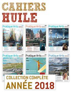 Collection 2018 suppléments HUILE 6 numéros - Pratique des Arts