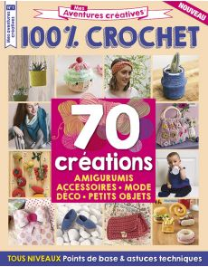 Mes Aventures Créatives 1 - 70 créations 100% CROCHET