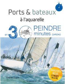 Ports et bateaux à l'aquarelle - Charles Evans