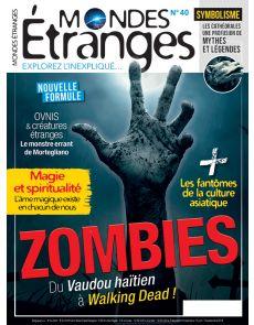 Mondes Étranges 40 - Zombies, du vaudou haïtien à Walking Dead !