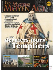 Les mystères du Moyen Age numéro 34 - Les derniers jours des Templiers