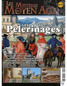 Les Mystères du Moyen Age numéro 33 - Les pèlerinages