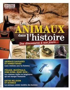 Mystères Mythes et Légendes Hors-série numéro 8 - Les Animaux dans l'Histoire