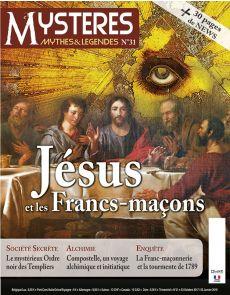 Jésus et les Francs-Maçons - Mystères, Mythes et Légendes n°31