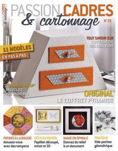 Passion Cadres et Cartonnage n°25 - Le magazine déco pour créer soi-même