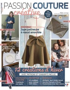 Passion Couture créative 19 - Vos créations d'hiver, avec patrons et gabarits
