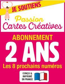 Abonnement 2 ANS à Passion Cartes Créatives