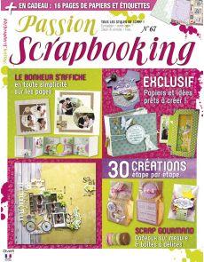 Passion Scrapbooking n°67 + vos planches de papiers et étiquettes créatives