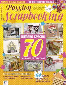 Passion Scrapbooking numéro 70 - INCLUS : 64 pages de papiers et d'étiquettes