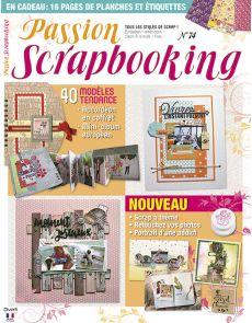 Passion Scrapbooking 74 - 40 modèles tendance + vos planches et étiquettes