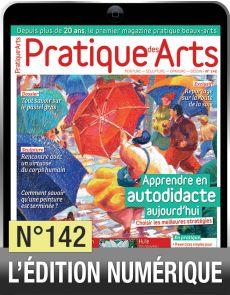 TELECHARGEMENT - Pratique des Arts 142 - Comment apprendre en autodidacte ?