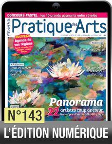 TELECHARGEMENT - Pratique des Arts 143 - Huile, pastel, aquarelle, acrylique : 22 artistes coup de cœur