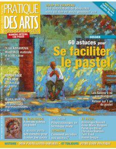 60 astuces pour se faciliter le pastel - Hors-série spécial PASTEL Pratique des Arts