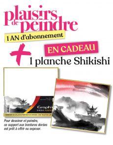 EXCLU WEB : Abonnement Plaisirs de Peindre + EN CADEAU une planche Shikishi
