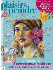 Plaisirs de peindre n°61 - démos aquarelle, dessin, huile, et 16 pages pour peindre les roses du jardin