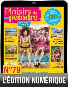 TÉLÉCHARGEMENT : Plaisirs de Peindre n.79 version numérique