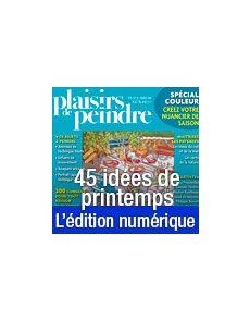Téléchargement du Hors-série Plaisirs de Peindre n°23 - 45 idées de Printemps