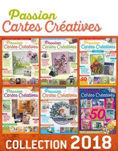 Collection 2018 complète - PASSION CARTES CRÉATIVES : 6 numéros collectors