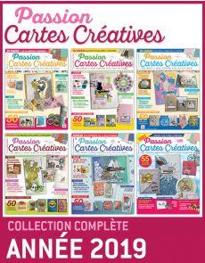 Collection 2019 complète - Passion CARTES CRÉATIVES : 6 numéros collectors