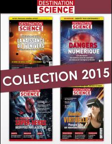 Collection 2015 complète - Destination Science : 4 numéros collectors