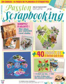 Passion Scrapbooking 75 - Scrappez à volonté ! + 16 planches d'étiquettes créatives