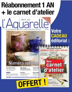 Réabonnement 1 AN l'Art de l'Aquarelle + 1 carnet d'atelier OFFERT
