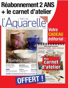 Réabonnement 2 ANS l'Art de l'Aquarelle + 1 carnet d'atelier OFFERT