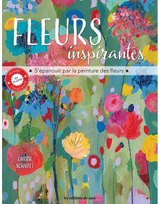 Fleurs inspirantes - S'épanouir par la peinture des fleurs