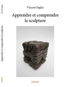 Apprendre et comprendre la sculpture