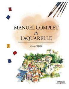 Manuel complet de l'Aquarelle