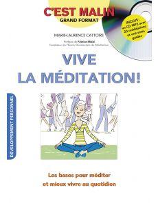 Vive la méditation - les bases pour méditer et mieux vivre au quotidien - Marie-Laurence Cattoire
