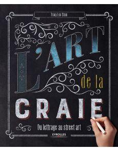 L'art de la craie - Du lettrage au street art