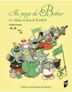 Au pays de Babar - Les albums de Jean de Brunhoff