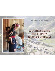 A la rencontre des Ethnies du Nord Vietnam - France Salaün et Gilles Brunerie