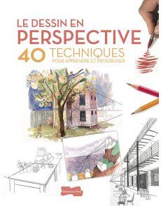 Le dessin en perspective - 40 techniques pour apprendre et progresser