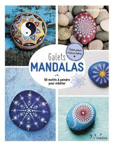 Galets mandalas - 50 motifs à peindre pour méditer