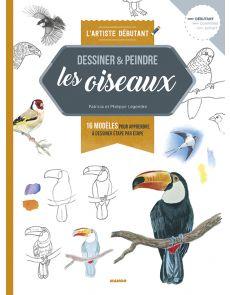 Dessiner et peindre des oiseaux - Patricia et Philippe Legendre