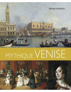 Mythique Venise - Gérard Denizeau