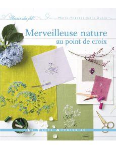 Merveilleuse nature au point de croix - Marie Thérèse Saint Aubin