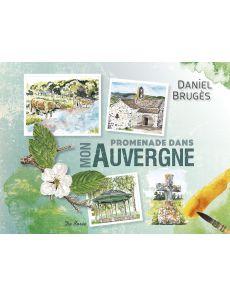 Promenade dans mon Auvergne - Daniel Brugès