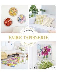 Faire tapisserie - Marie-Noelle Bayard