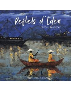 Reflets d'Eden - Michel Rauscher