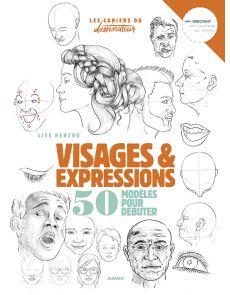 Visages et expressions - 50 modèles pour débuter - Lise Herzog