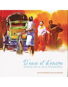 D'eau et d'encre - Scènes de la vie à Pondichéry