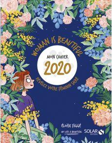 Mon cahier 2020 - Woman is beautiful - Révélez votre féminin sacré