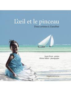 L'Oeil et le Pinceau - Deux artistes à Zanzibar - Sonia Privat et Olivier Föllmi