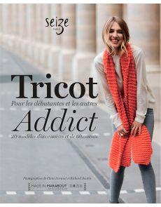 Tricot addict pour les débutantes et autres - Seize Paris