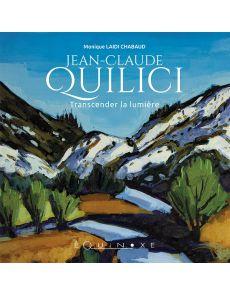 Jean-Claude Quilici - Transcender la lumière