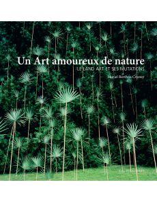Un art amoureux de nature - Le landart et ses mutations